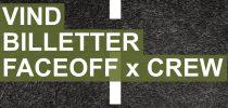 Vinderen af billetter til FACEOFF x CREW er fundet